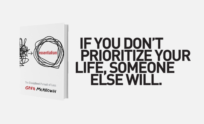 The Essentials of Essentialism – Remove Trivial Things to Improve Your Quality of Life